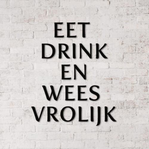 Eet drink en wees vrolijk muurletters